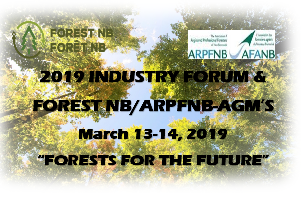 2019 Industry Forum & Forest NB/ARPFNB AGM's -« Forests for the Future »